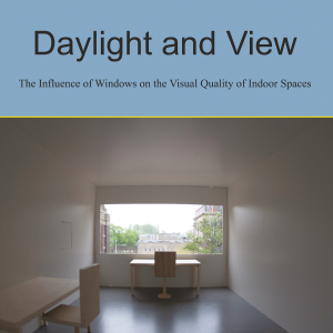 Daylight and view - The influence of windows on the visual quality of indoor spaces